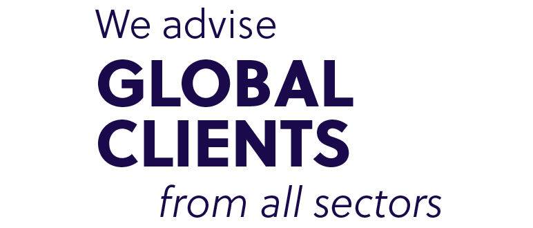 We advise global clients from all sectors